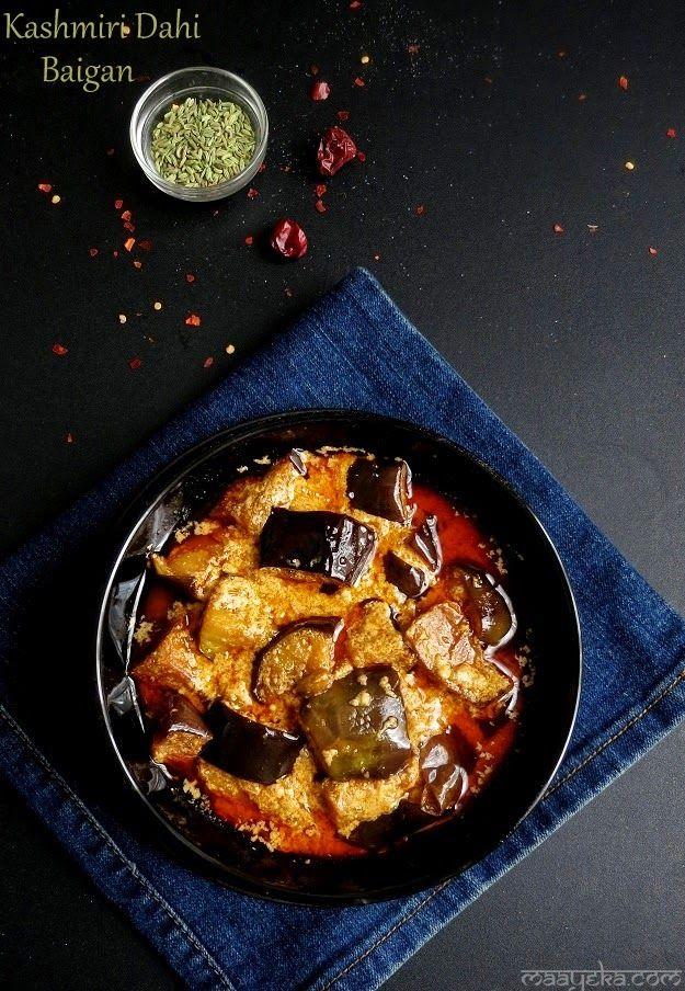 Kashmiri dahi baigan- brinjals cooked in yogurt sauce