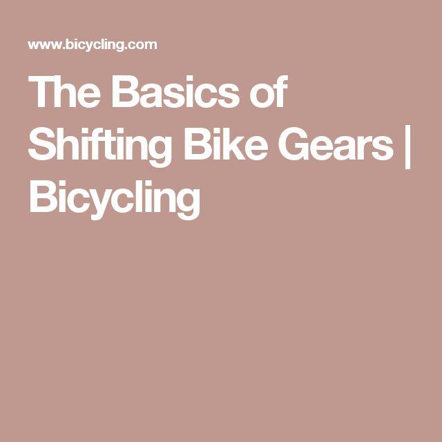 The Basics of Shifting Bike Gears | Bicycling