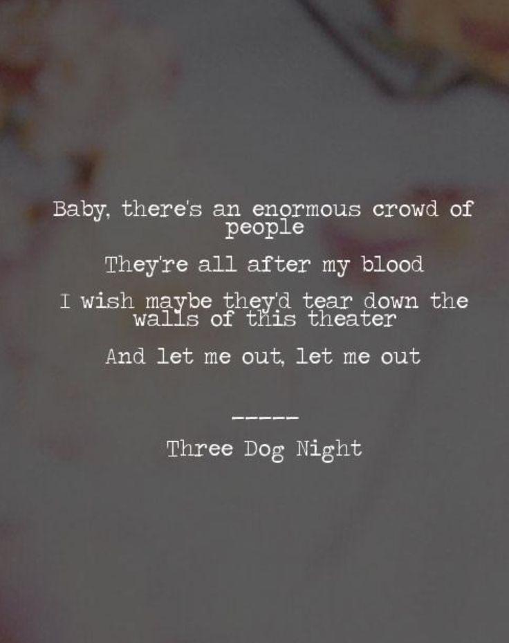 Lyrics The Show Must Go On Three Dog Night