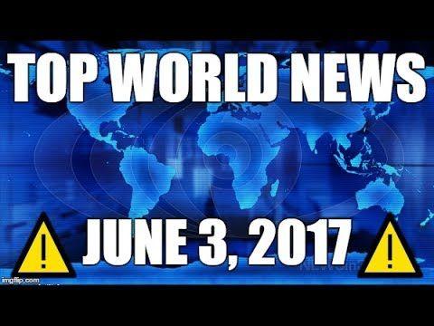 ⚠️ IMPORTANT BREAKING NEWS HEADLINES JUNE 3, 2017 ⚠️