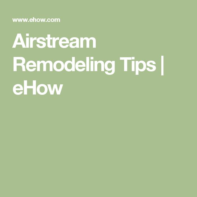 Airstream Remodeling Tips | eHow