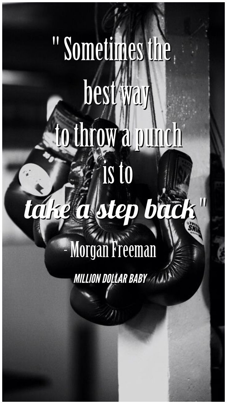 """Sometimes the best way to throw a punch is to take a step back"""