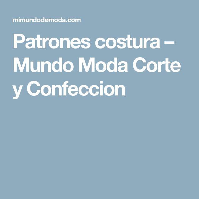 Patrones costura – Mundo Moda Corte y Confeccion