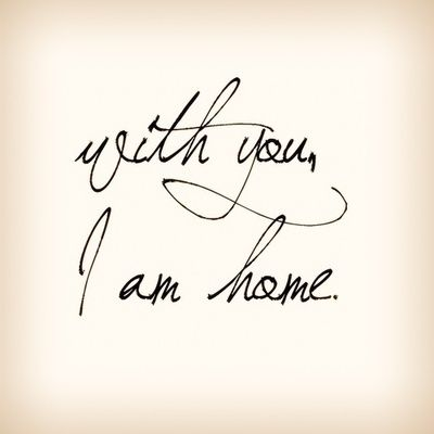 With You I Am Home Feel Safe Whole Loved Are My Family