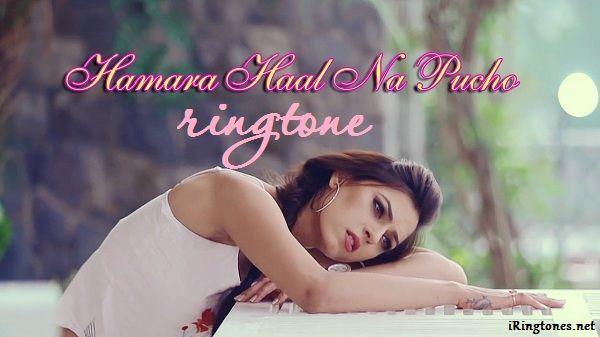 Hamara Haal Na Pucho Ringtone | Latest New Hindi Song | 2017