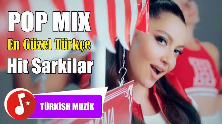 Türkçe Pop Sarkilar 2017 En Güzel Türkçe Hit Sarkilar - Yeni Çıkan Türkçe Şarkılar 2017 - YouTube