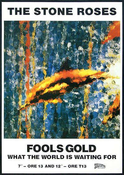 Credit: Courtesy of Movie Poster Art Gallery Stone Roses - Fools Gold'John Squire [the band's guitarist] painted a do...