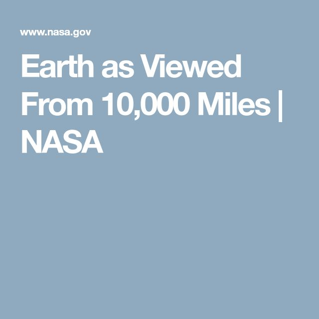 Earth as Viewed From 10,000 Miles | NASA