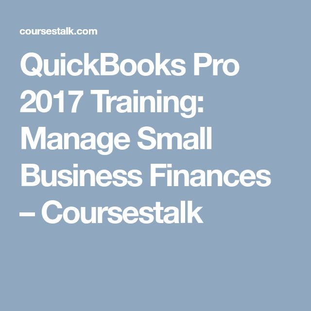 QuickBooks Pro 2017 Training: Manage Small Business Finances – Coursestalk