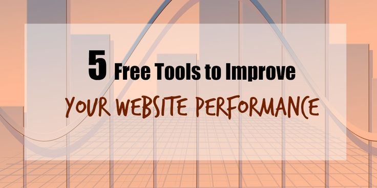 5 Free Tools to Improve Your Website Performance