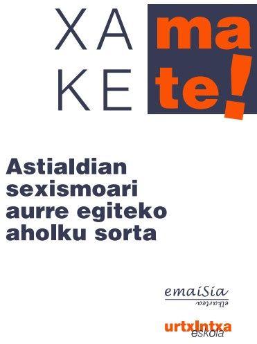 ASTIALDIAN SEXISMOARI AURRE EGITEKO AHOLKU SORTA-EMAISIA (URTXINTXA)