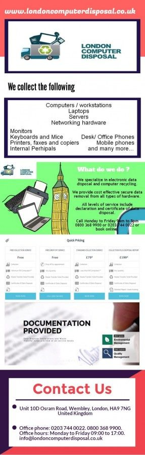Services include: Scheduled pick-up – Free Drop Off – Onsite Data Disposal – Decommissioning – IT Waste Disposal – Asset Tracking – Hard Drive Shredding – Rack Removals – Hard Drive Wiping – Secure Erase – Collection outside M25 – Saturday Collection – Sunday Collection…  http://londoncomputerd.livejournal.com/662.html