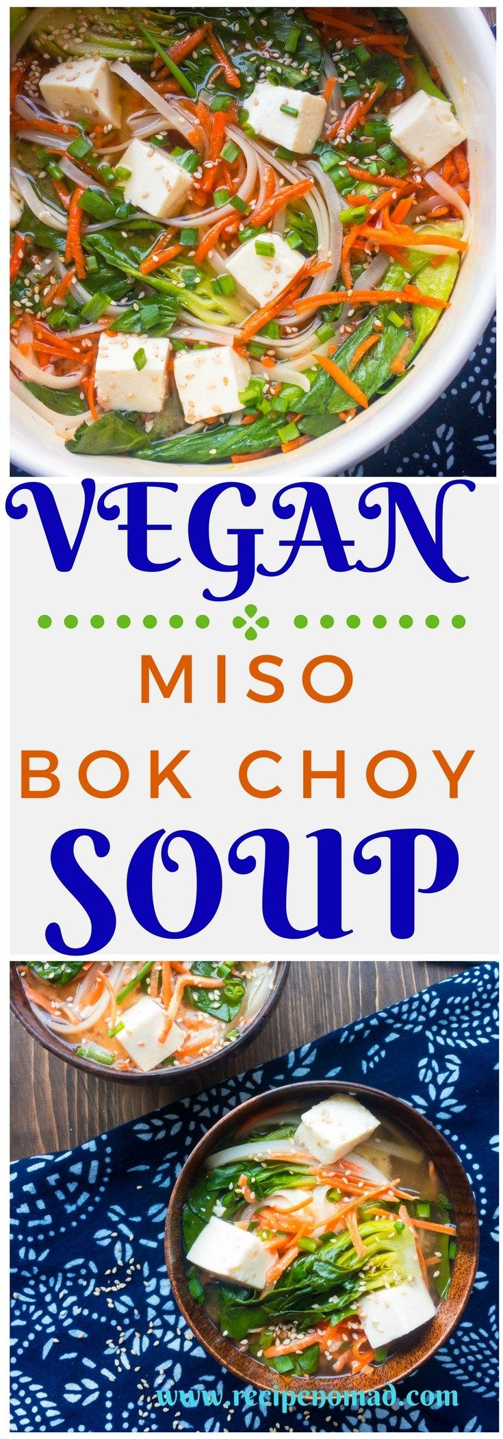 Vegan Miso Bok Choy Soup | Recipe Nomad   With just a few Asian ingredients like miso, bok choy and tofu this recipe for Vegan Miso Bok Choy Soup is the perfect healthy soup that your whole family will love!