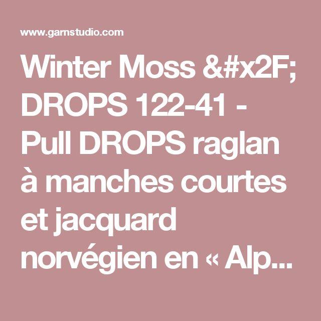 Winter Moss / DROPS 122-41 - Pull DROPS raglan à manches courtes et jacquard norvégien en «Alpaca». Du S au XXXL.  - Free pattern by DROPS Design