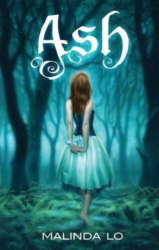 Ash by Malinda Lo (UK cover from Hodder Children's Books, 2010)