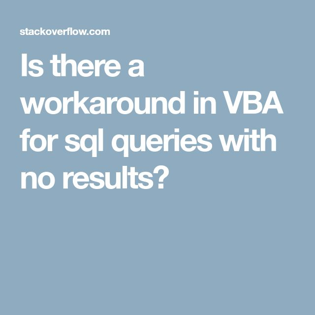 Is there a workaround in VBA for sql queries with no results?