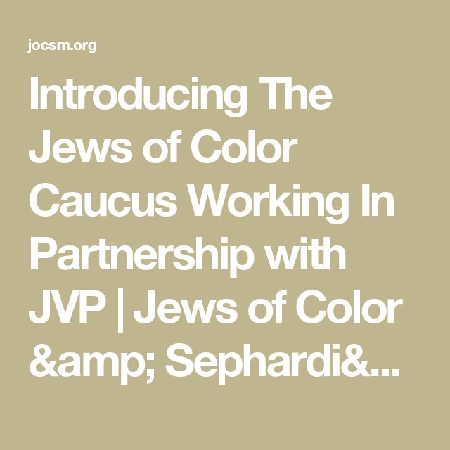 Introducing The Jews of Color Caucus Working In Partnership with JVP   Jews of Color & Sephardi/Mizrahi Jews