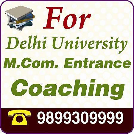 M.COM ENTRANCE CLASS DELHI / 9899309999