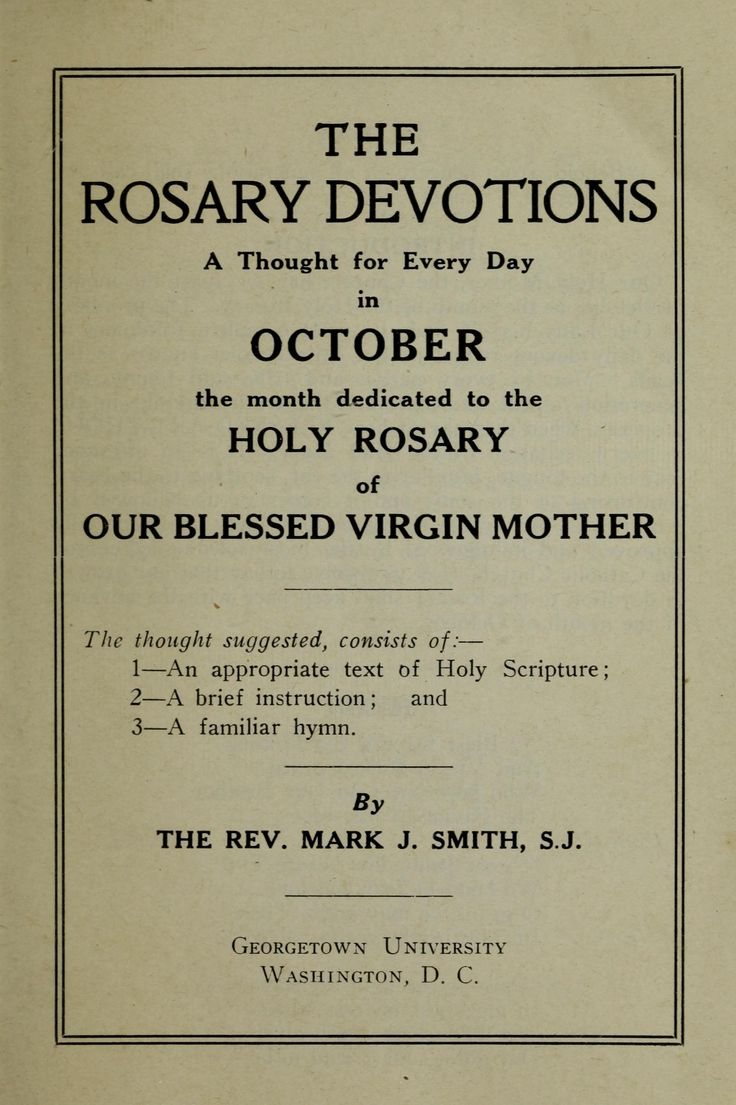 The Rosary devotions : a thought for every day in October, the month dedicated to the Holy Rosary of our Blessed Virgin Mother