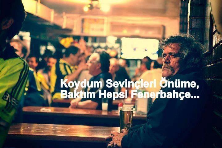 Koydum sevinçleri önüme, baktım hepsi Fenerbahçe...