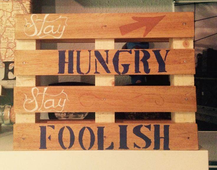 Palet stay hungry stay foolish