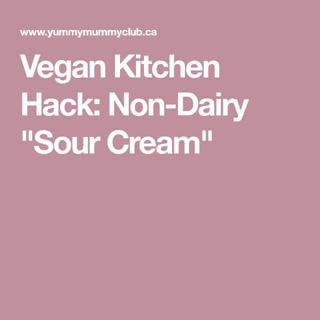 """Vegan Kitchen Hack: Non-Dairy """"Sour Cream"""""""