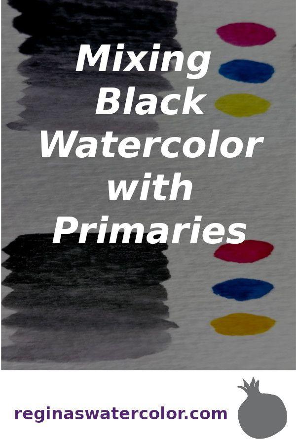 4 Simple Mixing Formulas For Luminous Watercolor Blacks Color