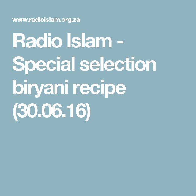 Radio Islam - Special selection biryani recipe (30.06.16)