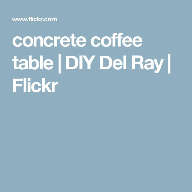 17 Best Ideas About Concrete Coffee Table On Pinterest