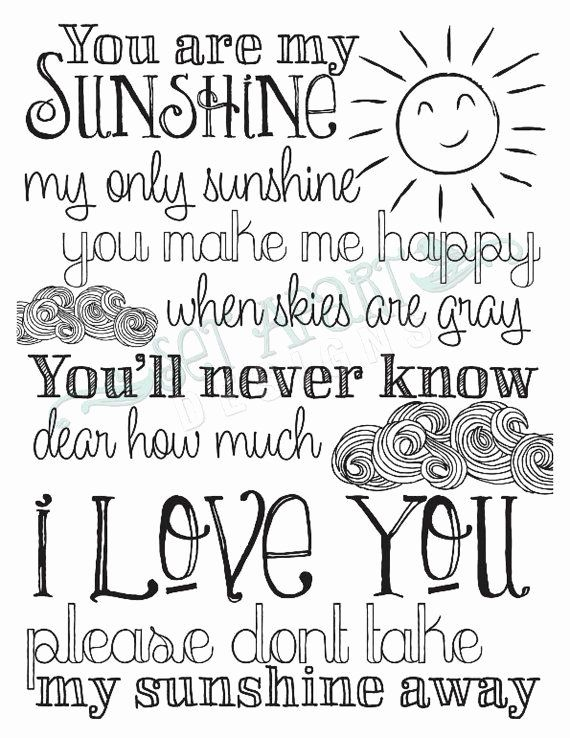 You Are My Sunshine Coloring Page Beautiful 385 Best Images About  Printables On Pinterest Sunshine Quotes, You Are My Sunshine, My Sunshine