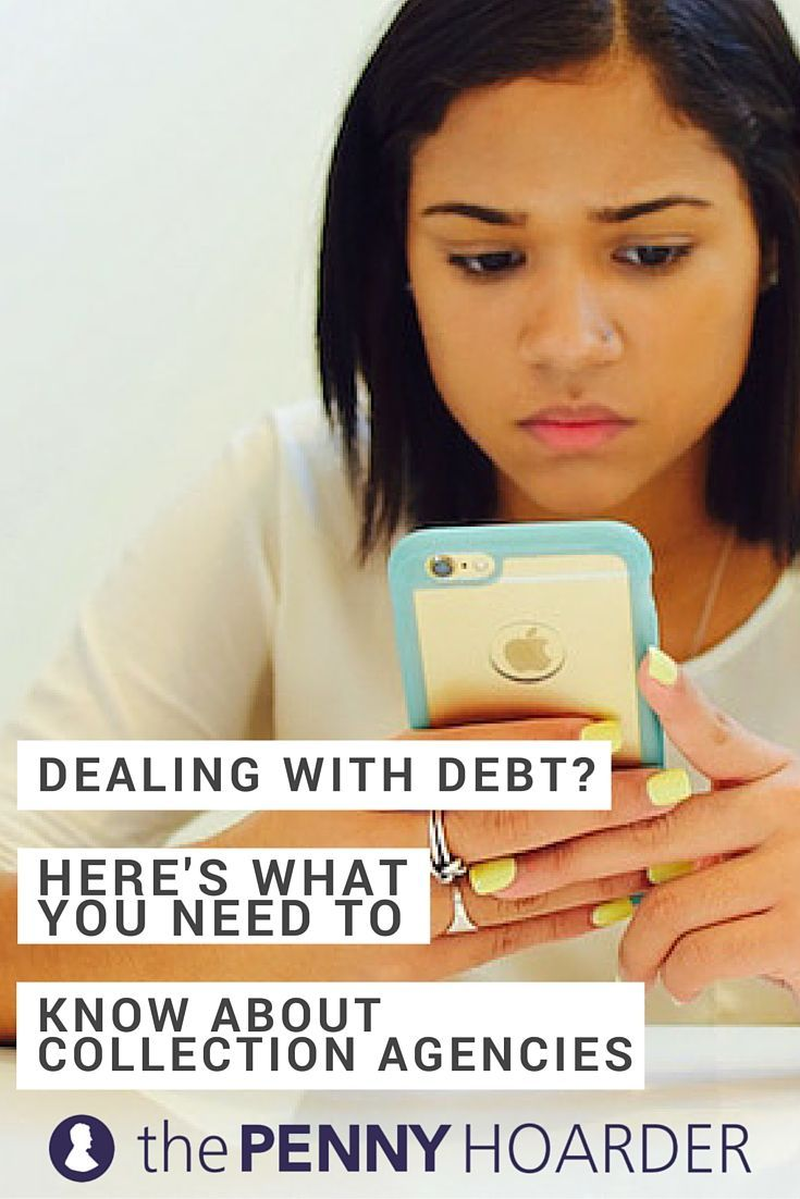 Debt collection is a serious business, and collectors can rely on scare tactics to try to get you to pay. Here's what you need to know if your debt is sent to collections. - The Penny Hoarder http://www.thepennyhoarder.com/dealing-with-debt-collection-agencies/