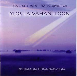 Esa Ruuttunen - Kalevi Kiviniemi: Ylös taivahan iloon