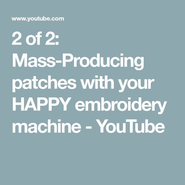 2 of 2: Mass-Producing patches with your HAPPY embroidery machine - YouTube