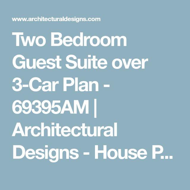 Two Bedroom Guest Suite over 3-Car Plan - 69395AM | Architectural Designs - House Plans