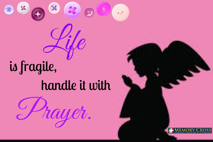 Life Is Fragile, Handle It With Prayer. A Gentle Reminder