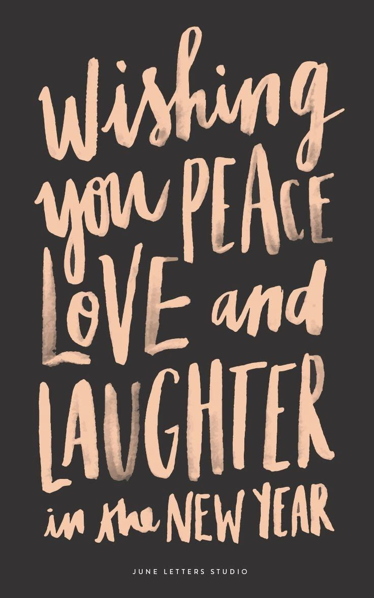 Peace, Love & Laughter. New Year wishes.