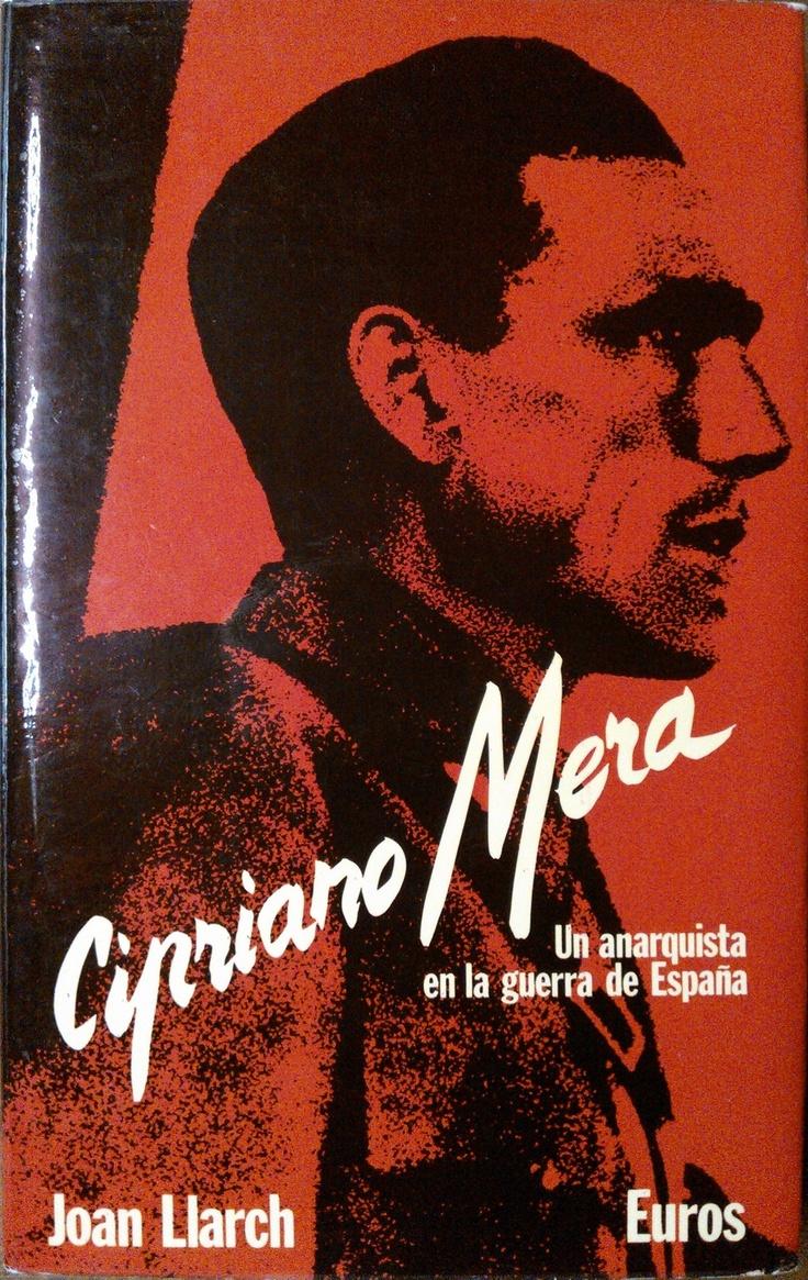 Cipriano Mera. Un anarquista en la guerra de España. #lagalatea