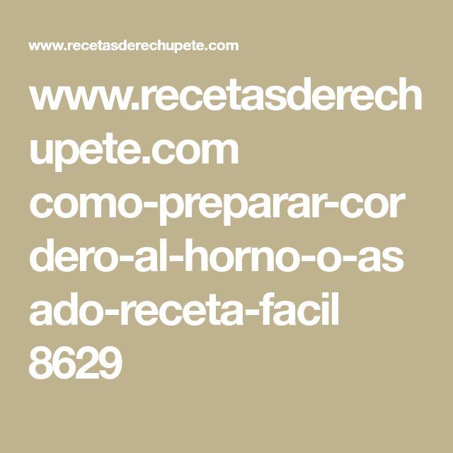 www.recetasderechupete.com como-preparar-cordero-al-horno-o-asado-receta-facil 8629