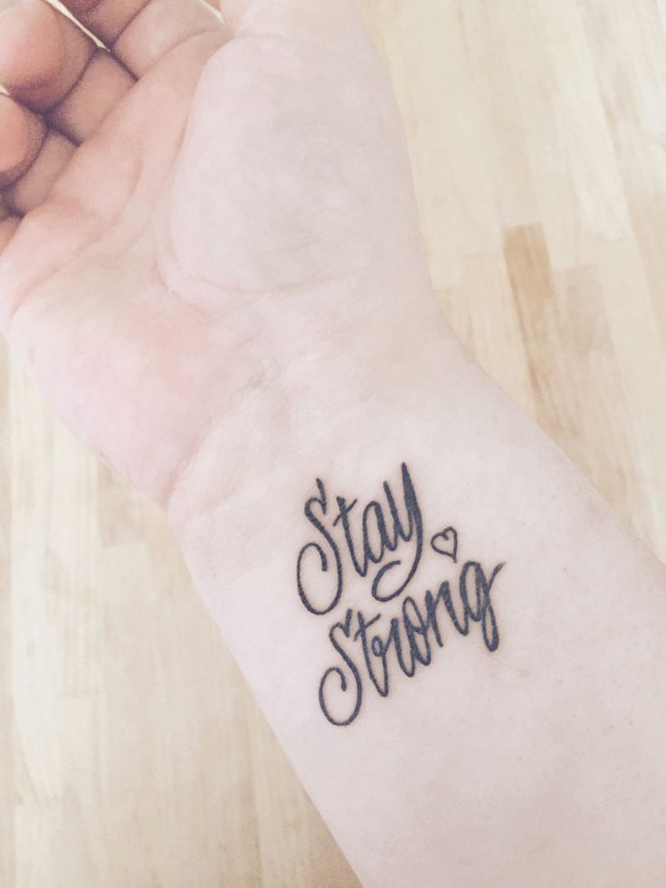 Stay Strong tattoo- on wrist                                                                                                                                                     More