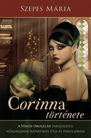 Szepes Mária - Corinna története