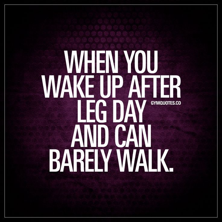 """When you wake up after leg day and can barely walk."" - Oh you know that feeling ;) #legday"