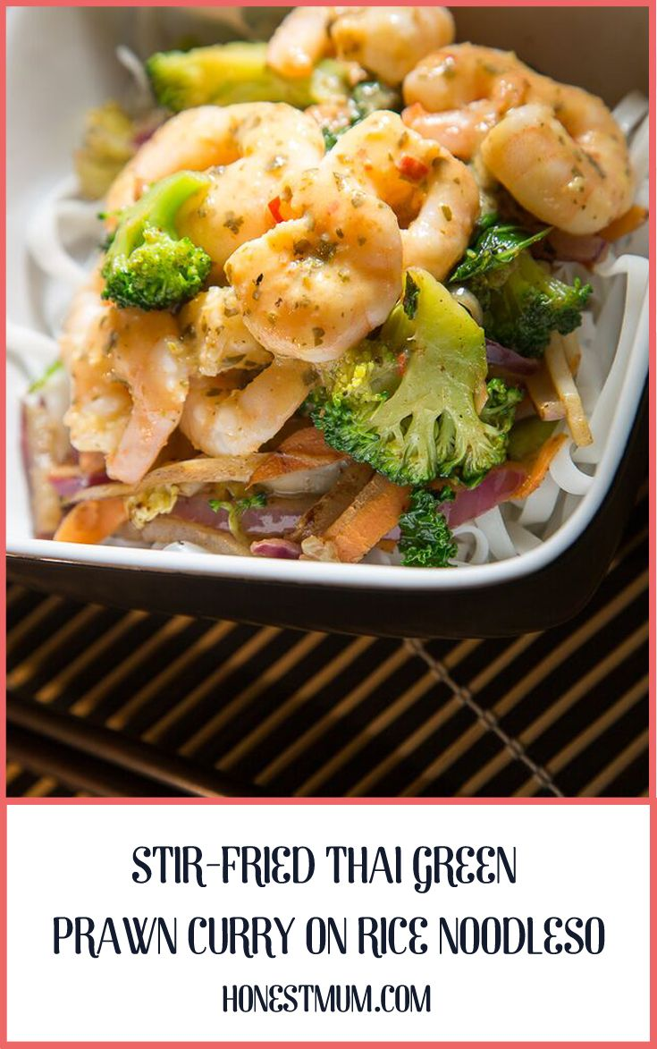 How To Make Stir-Fried Thai Green Prawn Curry on Rice Noodles By Honest Mum
