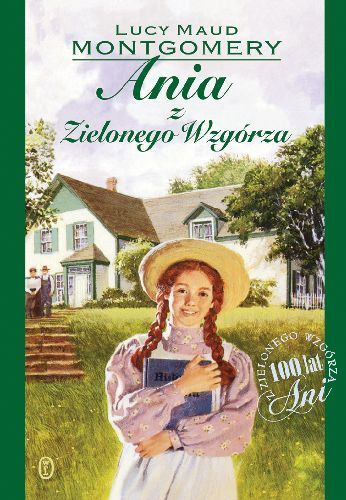 Ania z Zielonego Wzgórza - Lucy M. Montgomery