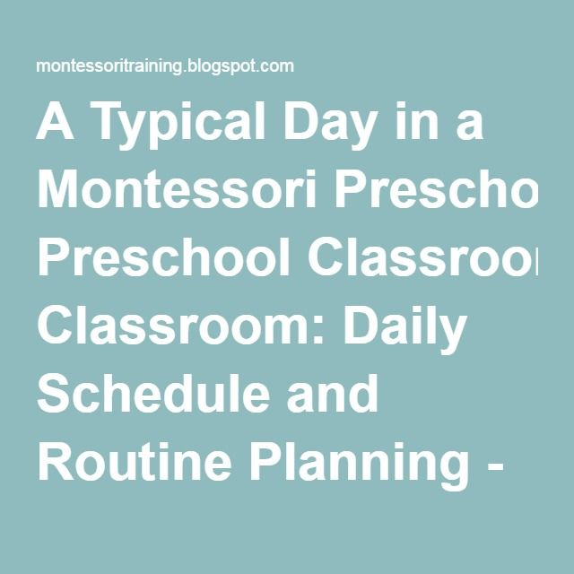 A Typical Day in a Montessori Preschool Classroom: Daily Schedule and Routine Planning - NAMC Montessori Teacher Training Blog