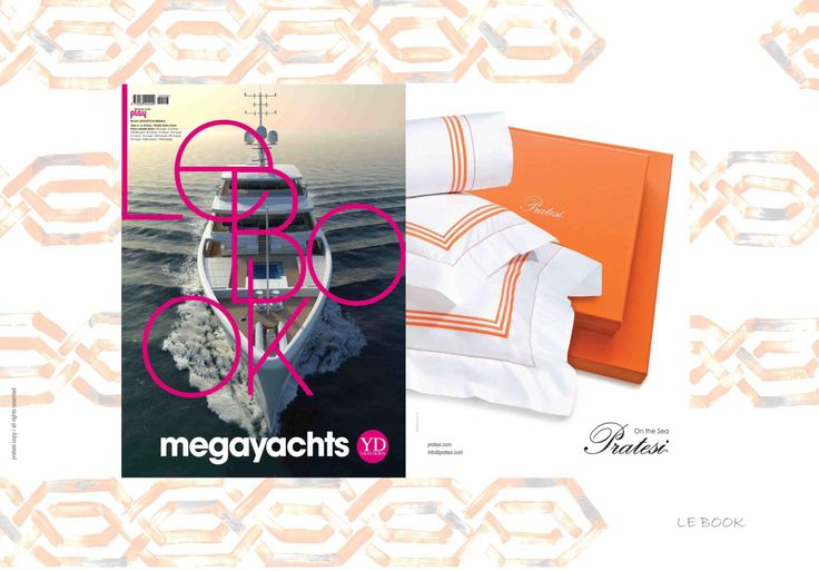 LE BOOK Mega Yacht Magazine - 2015   Pratesi on the sea! Our Special Projects division  #Lebook #Yacht #Sea #Magazine #Collection #Interior #Design #Architecture #Bed #Pillows #Linens #Home #Decor #Luxury