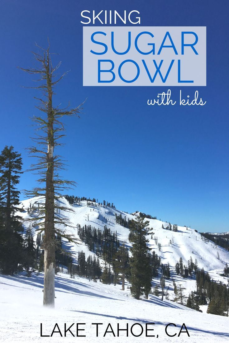 Lake tahoe sunset travel channel pinterest - Complete Guide To Skiing Sugar Bowl With Kids