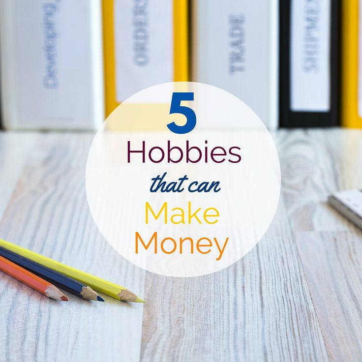 25 unique hobbies that make money ideas on pinterest for Get paid to make crafts