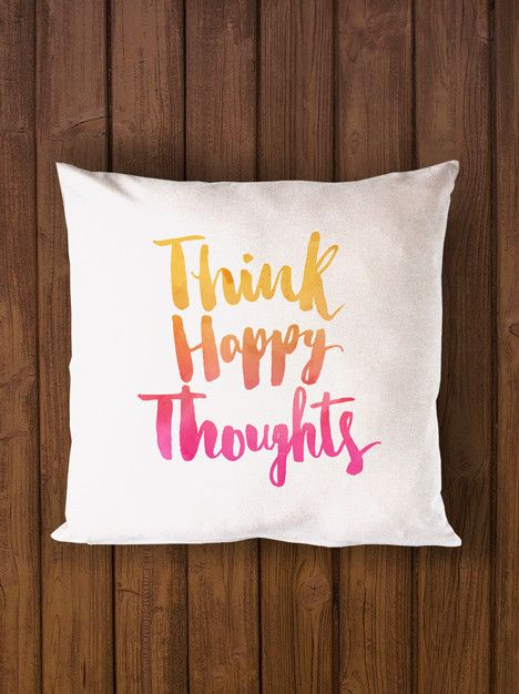 Cushion - Think happy thoughts