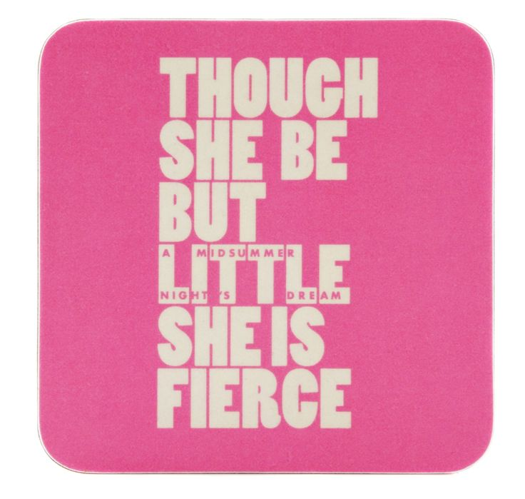 'Though She Be but Little She Is Fierce' Coaster | Shop | Royal Shakespeare Company