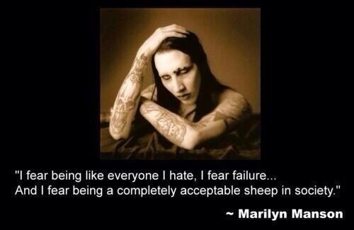 Just another inspirationnal quote by marilyn manson